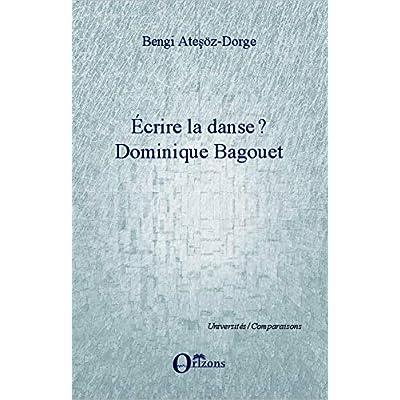 Ecrire la danse?: Dominique Bagouet