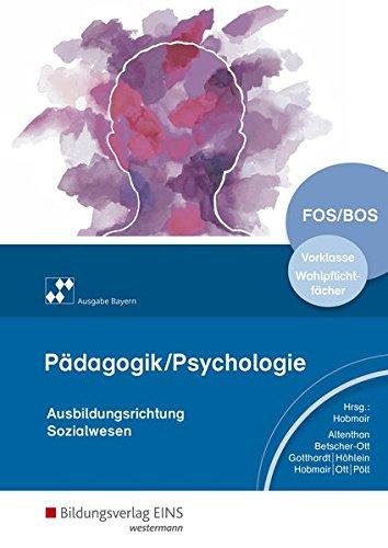 Pädagogik/Psychologie: für Fachoberschulen und Berufsoberschulen - Ausgabe Bayern: Schülerband Vorklasse