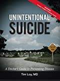Unintentional Suicide: A Doctor's Guide to Preventing Disease (English Edition)