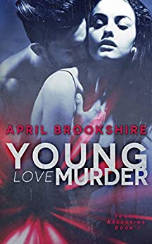 Young Love Murder (Young Assassins Book 1) by [Brookshire, April]
