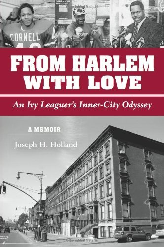 From Harlem with Love: An Ivy Leaguer's Inner City Odyssey by Joseph Holland (2012-02-01)