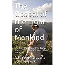 The Gospel of the Light of Mankind: The Constitution of trhe Racial State and the Commonwealth of Mankind (Spiritual Yoga Book 1) (English Edition)