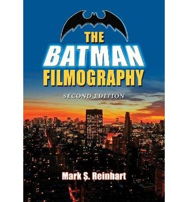 [(The Batman Filmography)] [Author: Mark S. Reinhart] published on (October, 2013)