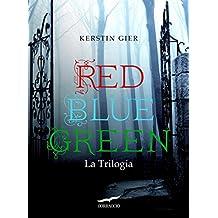 Red Blue Green La Trilogia (Italian Edition)