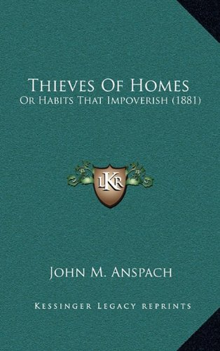Thieves of Homes: Or Habits That Impoverish (1881)