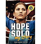 By Solo, Hope ( Author ) [ Hope Solo: My Story (Young Readers) By Jun-2013 Paperback