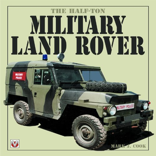 The Half Ton Military Land Rover by Mark J. Cook (Illustrated, 15 Aug 2010) Paperback