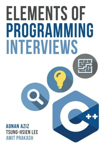 Elements of Programming Interviews: The Insider's Guide by Adnan Aziz (2016-03-23)