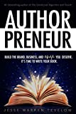 #1: Authorpreneur: Build the Brand, Business, and Lifestyle You Deserve. It's Time to Write Your Book