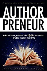 Authorpreneur: Build the Brand, Business, and Lifestyle You Deserve. It's Time to Write Your Book (English Edition)