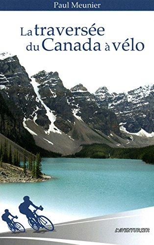 La traversée du Canada à vélo par Paul Meunier