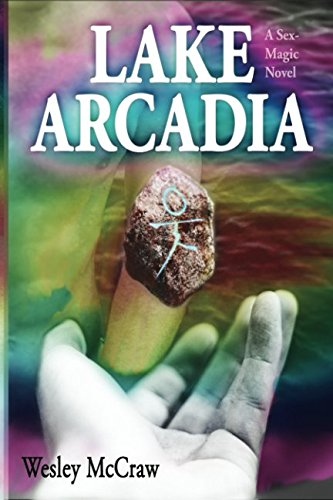 Lake Arcadia: A Sex-Magic Novel (Cowboy Homosexuell Sex)