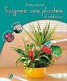 Soignez vos plantes d'intérieur