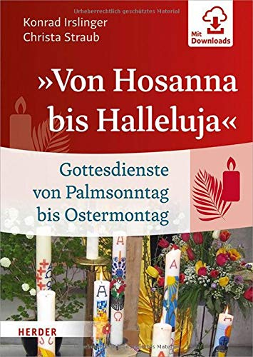 """""""Von Hosanna bis Halleluja"""": Gottesdienste von Palmsonntag bis Ostermontag"""