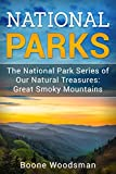 National Parks The National Park Series of Our Natural Treasures: Great Smoky Mountains