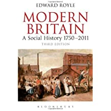Modern Britain: A Social History 1750-2011 by Edward Royle (2012) Paperback