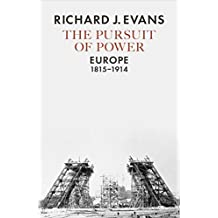 The Pursuit of Power: Europe, 1815-1914 (Allen Lane History)
