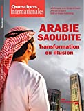 Questions internationales : Arabie saoudite - transformation ou illusion - n°89