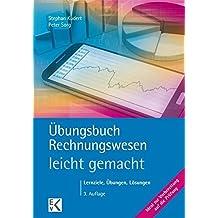 Übungsbuch Rechnungswesen - leicht gemacht: Das Rechnungswesen Plus: Lernziele, Übungen, Lösungen (BLAUE SERIE)