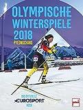 Geschenkideen Olympische Winterspiele 2018 Pyeongchang: Das offizielle EUROSPORT-Buch