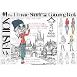 My Fashion - The Ultimate Sketch and Colouring Book: Become a Fashion Designer!
