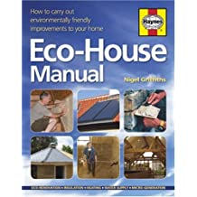 The Eco-house Manual: How to Carry Out Environmentally Friendly Improvements to Your Home
