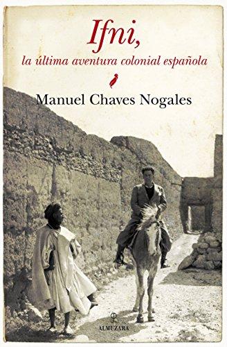 Ifni: La última aventura colonial española (Historia) por Manuel Chaves Nogales