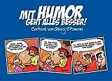 Mit Humor geht alles besser: Cartoons von Georg Zitzmann