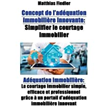 Concept de l adequation immobiliere innovante: Simplifier le courtage immobilier: Adequation immobiliere: Le courtage immobilier simple, efficace et un portail d adequation immobiliere innovant