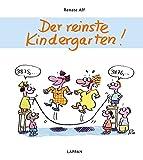 Der reinste Kindergarten! - Renate Alf