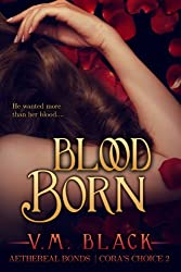 Blood Born: Cora's Choice Vampire Series #2 (English Edition)