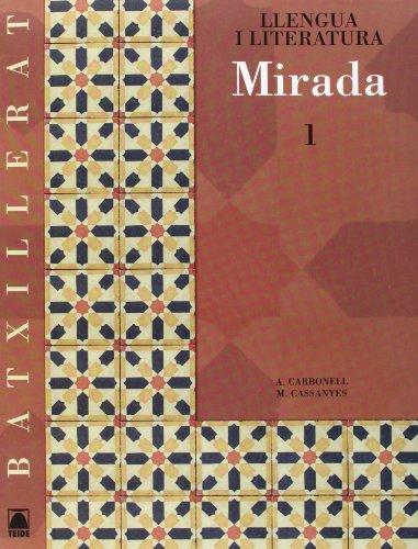 Mirada 1 + CD. Llengua catalana i literatura. Batx.