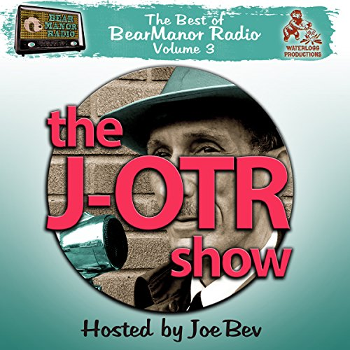 The J-OTR Show with Joe Bev  Audiolibri