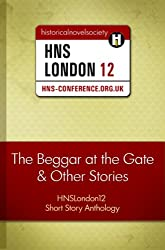 The Beggar at the Gate & Other Stories: HNSLondon12 Short Story Anthology