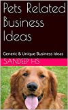 """Thank you for visiting our book page.Book contains both """"Generic and Very Unique Pets Related Business Ideas"""". Definitely this books helps the people interested in starting the business and also for the people interested in doing something with respe..."""