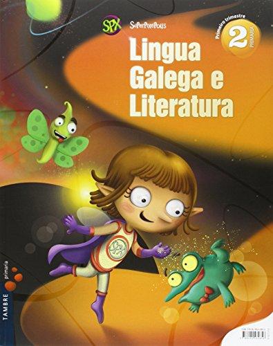 Lingua Galega e Literatura 2º Primaria (Tres Trimestres) (Superpixépolis) - 9788490460856