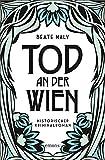 Buchinformationen und Rezensionen zu Tod an der Wien von Beate Maly