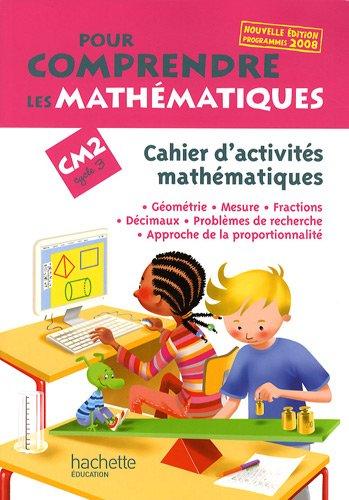 Pour comprendre les mathématiques CM2 : Cahier d'activités mathématiques