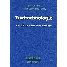 Texttechnologie: Perspektiven und Anwendungen (Stauffenburg Handbücher)