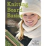 Knitting Board Basics: A Beginner's G...