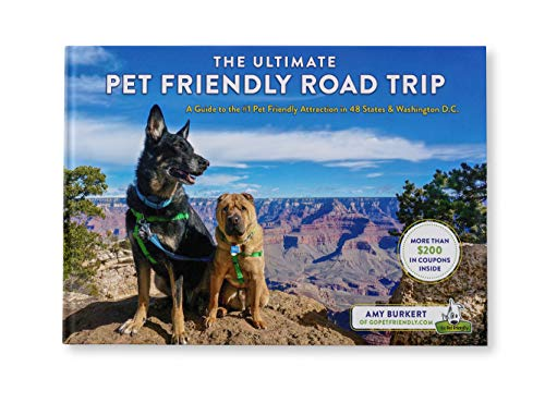 The Ultimate Pet Friendly Road Trip: A Guide to the #1 Pet Friendly Attraction in 48 States & Washington D.C. (English Edition)