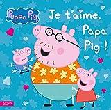 Peppa Pig - Je t'aime, Papa Pig !