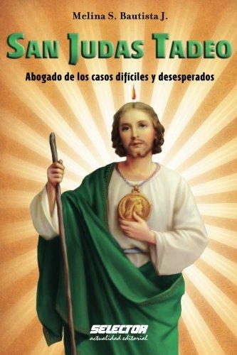 San Judas Tadeo: Abogado de los casos difíciles y desesperados por Melina S. Bautista J.