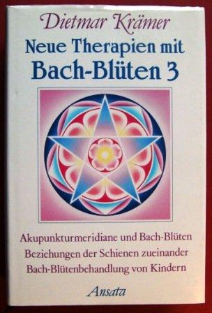 Neue Therapien mit Bach-Blüten 3. Akupunkturmeridiane und Bach-Blüten, Beziehungen der Schienen zueinander, Bach-Blütenbehandlung von Kindern