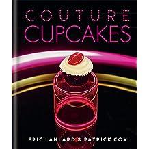 Couture Cupcakes by Eric Lanlard (1-Sep-2014) Hardcover