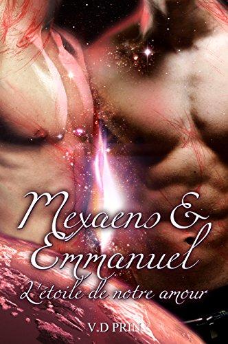 MEXAENS & EMMANUEL : l'étoile de notre amour. par V.D PRIN
