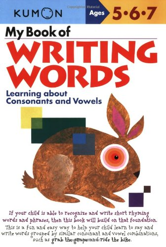 My Book of Writing Words: Consonants andVowels (Kumon Workbooks)