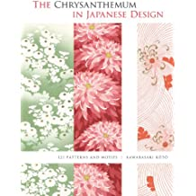 The Chrysanthemum in Japanese Design: 121 Patterns and Motifs (Dover Pictorial Archive) (English Edition)