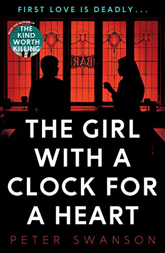 The Girl With A Clock For A Heart by [Swanson, Peter]