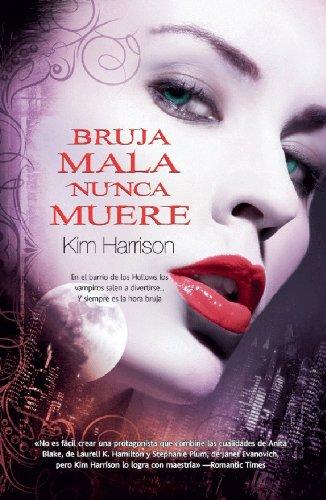 Bruja mala nunca muere (Pandora nº 13) por Kim Harrison